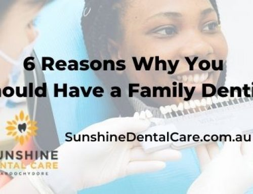 6 Reasons Why You Should Have a Family Dentist